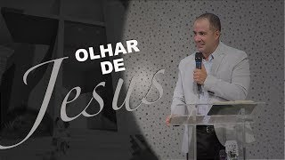 27/01/19 - Olhar de Jesus - Pr. Clemente Junior
