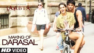 Making of Darasal Video Song | Raabta |  Sushant Singh Rajput & Kriti Sanon