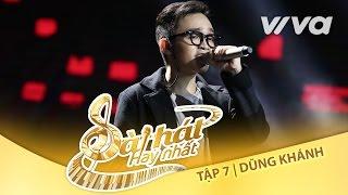 Người Hiện Đại - Dũng Khánh | Tập 7 Trại Sáng Tác 24H | Sing My Song - Bài Hát Hay Nhất 2016
