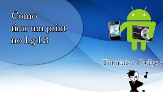Como Tirar Screenshotprint- No Lg Optimus L3 Sem Programa