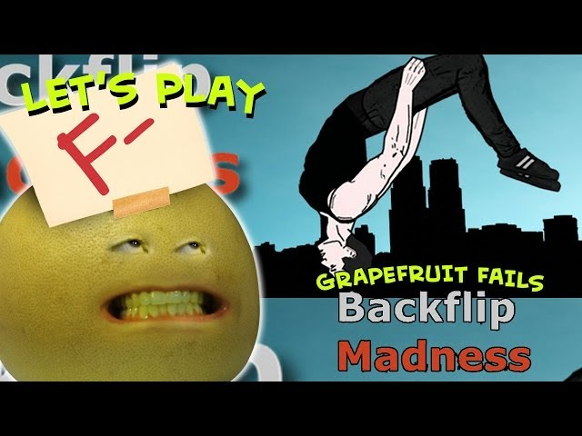 Annoying Orange Let's Play - Grapefruit Fails At Backflip Madness