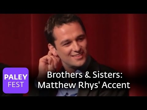 Brothers & Sisters - Matthew Rhys' British Accent (Paley Center, 2007)