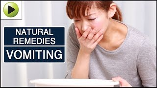 Vomiting Natural Ayurvedic Home Remedies