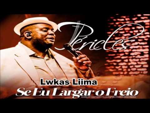 Péricles - Se Eu Largar O Freio (2014) + LETRA