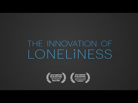Thumbnail of video The Innovation of Loneliness (obligatorio)