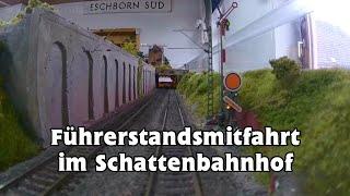 Führerstandsmitfahrt im Modellbahn Schattenbahnhof Eschborn