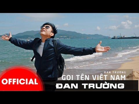 Đan Trường - MV Gọi Tên Việt Nam [Official]