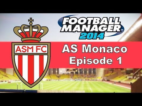 Football Manager 2014 - AS Monaco Series - Episode 1 (Introduction)