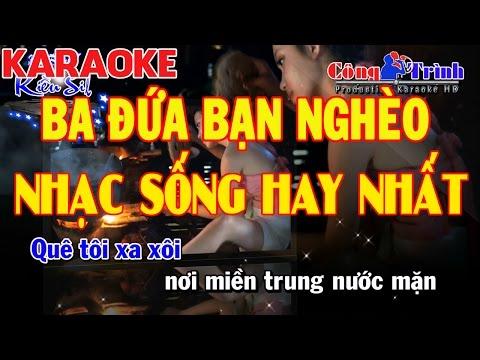 Karaoke Ba Đứa Bạn Nghèo | Nhạc Sống Hay Nhất 2017 | Keyboard Kiều Sil | Công Trình Karaoke
