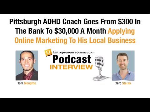Tom Menditto: Pittsburgh ADHD Coach Goes From $300 In The Bank To $30,000 A Month Video