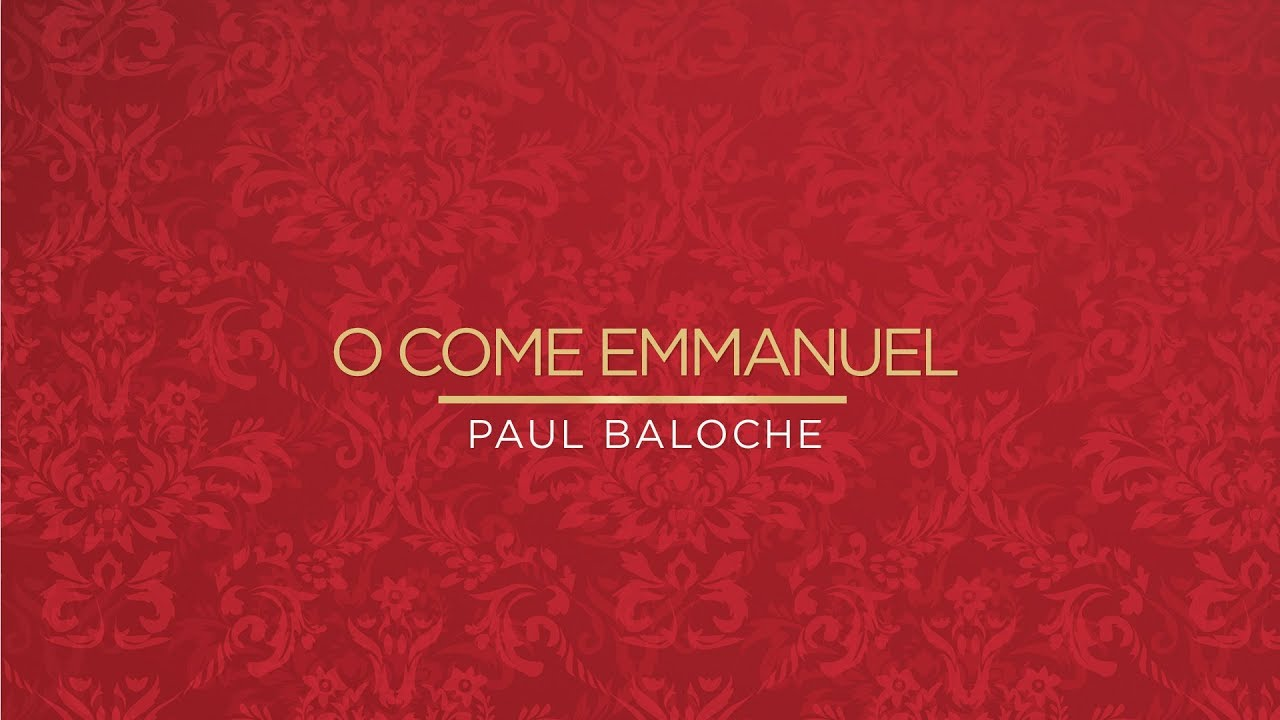 """""""O Come Emmanuel"""" from Paul Baloche (OFFICIAL RESOURCE ..."""