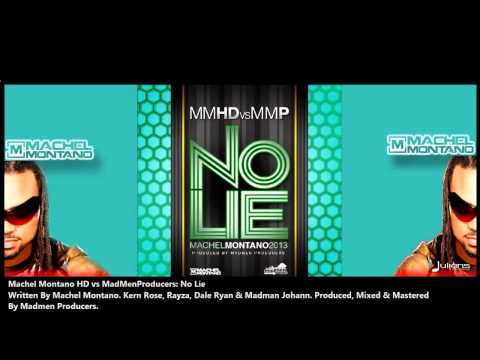 New Machel Montano HD (MMDH vs MMP) : NO LIE [2013 Trinidad Release][Produced By Madmen Producers]