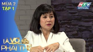 HTV LÀ VỢ PHẢI THẾ 2 | Kiều Minh Tuấn mong có con với Cát Phượng | LVPT #1 FULL | 10/4/2018