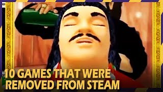 10 games that have forever been removed from Steam