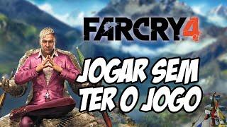 Far Cry 4 Jogar Sem Ter O Jogo, Como Vai Funcionar
