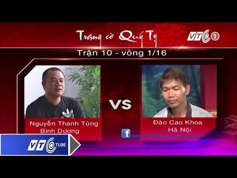 Trạng cờ Quý Tỵ: Vòng 1 - Cao Khoa Vs Thanh Tùng | VTC