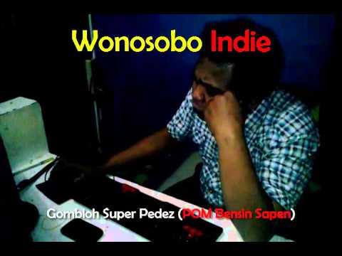 Diterbitkan tanggal 21 Jul 2014 Gombloh Super Pedez Wonosobo (POM Bensin Sapen) Creatif studio: www.sikunir.info