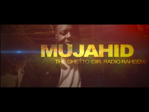 Mujahid da MC - The Ghetto [dir. Radio Raheem]