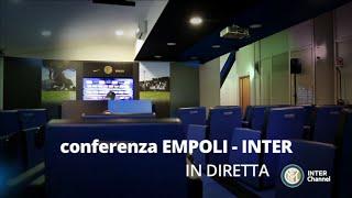 SEGUI LA CONFERENZA DI EMPOLI INTER SU INTER CHANNEL