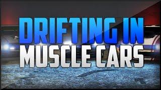 GTA 5: Muscle Car Drifting (No Cheats Or Mods)