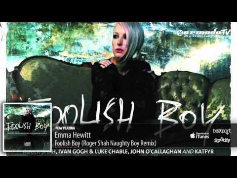 Emma Hewitt - Foolish Boy (Roger Shah Naughty Boy Remix)
