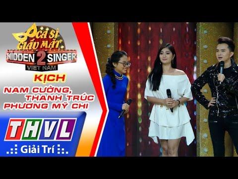 THVL | Ca sĩ giấu mặt 2016 - Tập 12 [4]: Nam Cường | Kịch - Thanh Trúc, Nam Cường, Phương Mỹ Chi