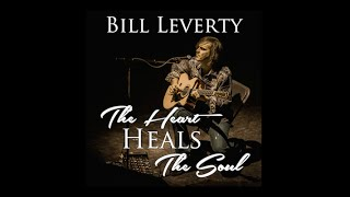 BILL LEVERTY - The Heart Heals The Soul