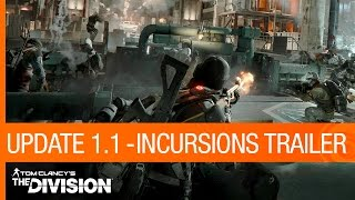 Tom Clancy's The Division - Update 1.1: Incursions Trailer