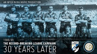 INTER 1988/89 THE RECORD-BREAKING CAMPAIGN - 30 YEARS LATER | An IMH Production ??? [CC ENG+ITA]
