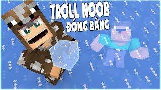 TẠI SAO NOOB BỊ ĐÓNG BĂNG TRONG HẦM BÍ MẬT TRONG MINECRAFT! (thử thách troll Noob bằng Băng)