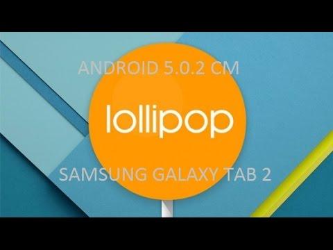 GALAXY TAB 2 ANDROID 5.0.2 LOLLIPOP [CM12]