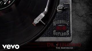 The Mavericks Dr. Feelgood (Audio Version)