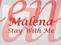 Malena Stay With Me