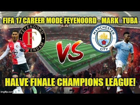 FIFA 17 Career Mode Feyenoord #334 - HALVE FINALE CHAMPIONS LEAGUE!