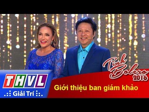 THVL | Tình Bolero 2016 - Tập 6: Giới thiệu ban giám khảo