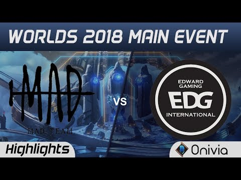 MAD vs EDG Highlights Worlds 2018 Main Event MAD Team vs Edward Gaming by Onivia