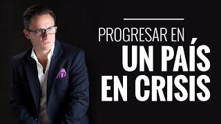 Progresar en un país en crisis