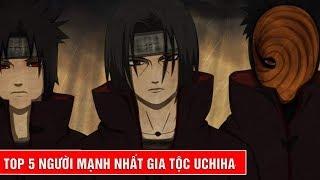 Top 5 người mạnh nhất gia tộc Uchiha trong Naruto