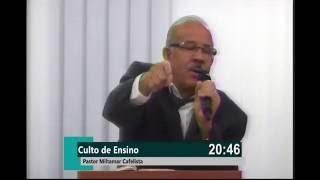 Culto 09/08/2016 Preletor: Pr. Miltamar Cafelista