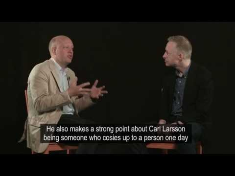 Martin Olin and Per Hedström about Carl Larsson