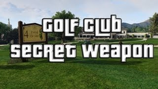 GTA 5 Golf Club SECRET WEAPON LOCATION (GTA V)