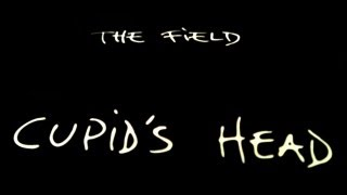 The Field - Cupid's Head