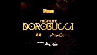 Dorobucci - Don Jazzy ft. Dr. SID [Highlife Music]