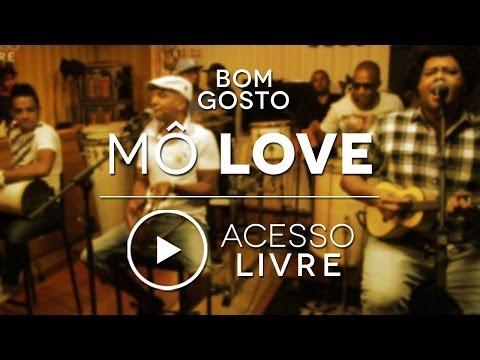Bom Gosto | Mô Love (Acesso Livre)