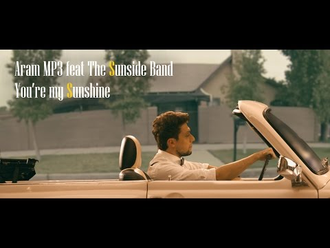 ARAM MP3 feat. The Sunside Band - You re My Sunshine (NEW 2015)
