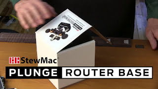 Watch the Trade Secrets Video, StewMac Plunge Router Base for Dremel