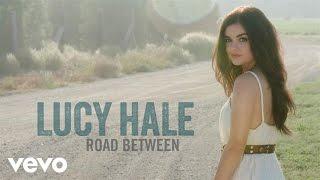 Lucy Hale - Lie a Little Better