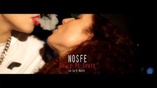 NOSFE - Da-le Pe Spate [ cu Lu-K Beats ] ( Videoclip Oficial )