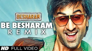 Besharam Title Song REMIX Full Video