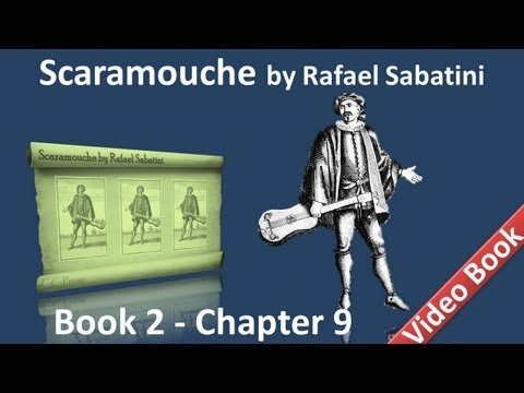 Book 2 - Chapter 09 - Scaramouche by Rafael Sabatini - The Awakening